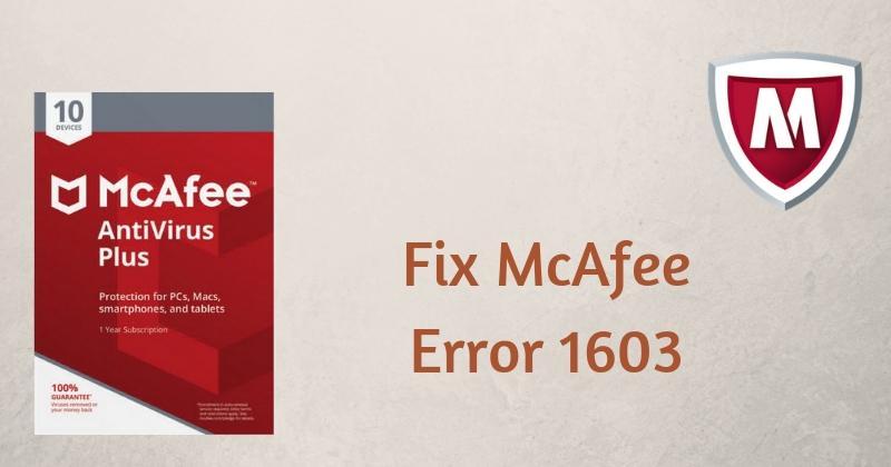 How To Fix Error Code 1603 In Mcafee Antivirus