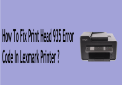 How To Fix Print Head 935 Error Code In Lexmark Printer