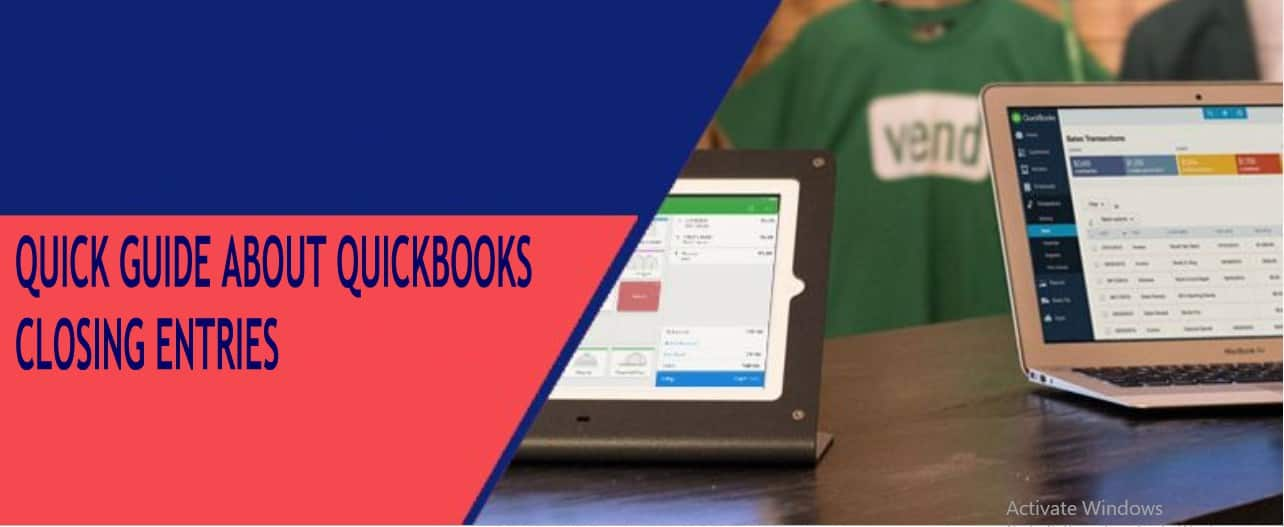 QUICK GUIDE FOR QUICKBOOKS CLOSING ENTRIES