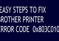 EASY STEPS TO FIX BROTHER PRINTER ERROR CODE 0x803C010B