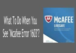 "What To Do When You See ""Mcafee Error 1603""?"