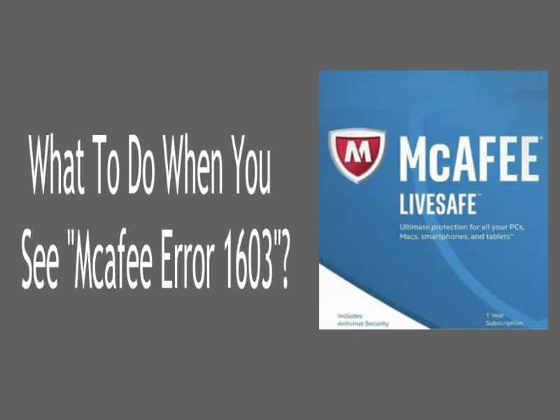 """What To Do When You See """"Mcafee Error 1603""""?"""