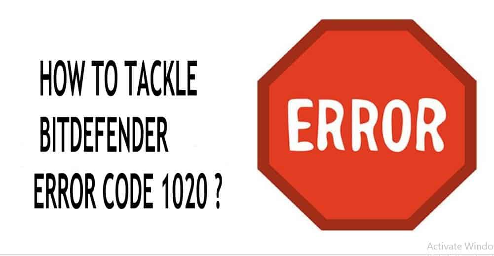 HOW TO TACKLE BITDEFENDER ERROR CODE 1020